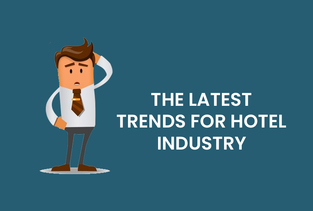 Hotel Marketing: The Latest Trends For Hotel Industry in 2021