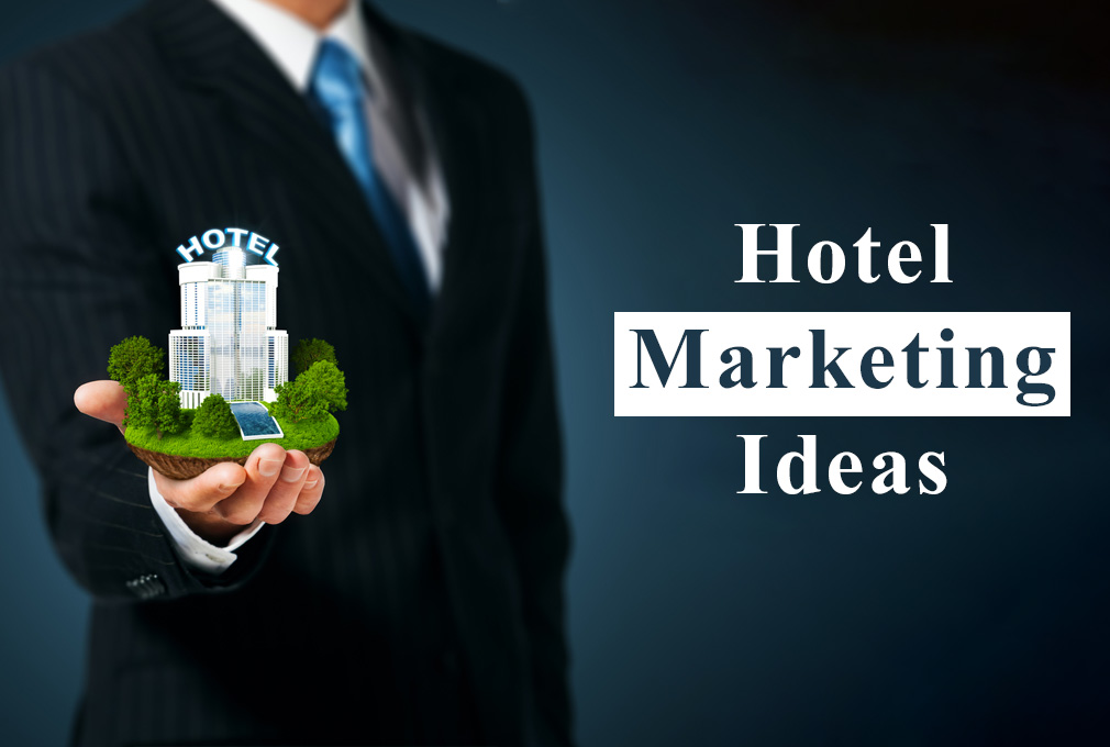 11 Hotel Marketing Ideas That You Can Try Right Now