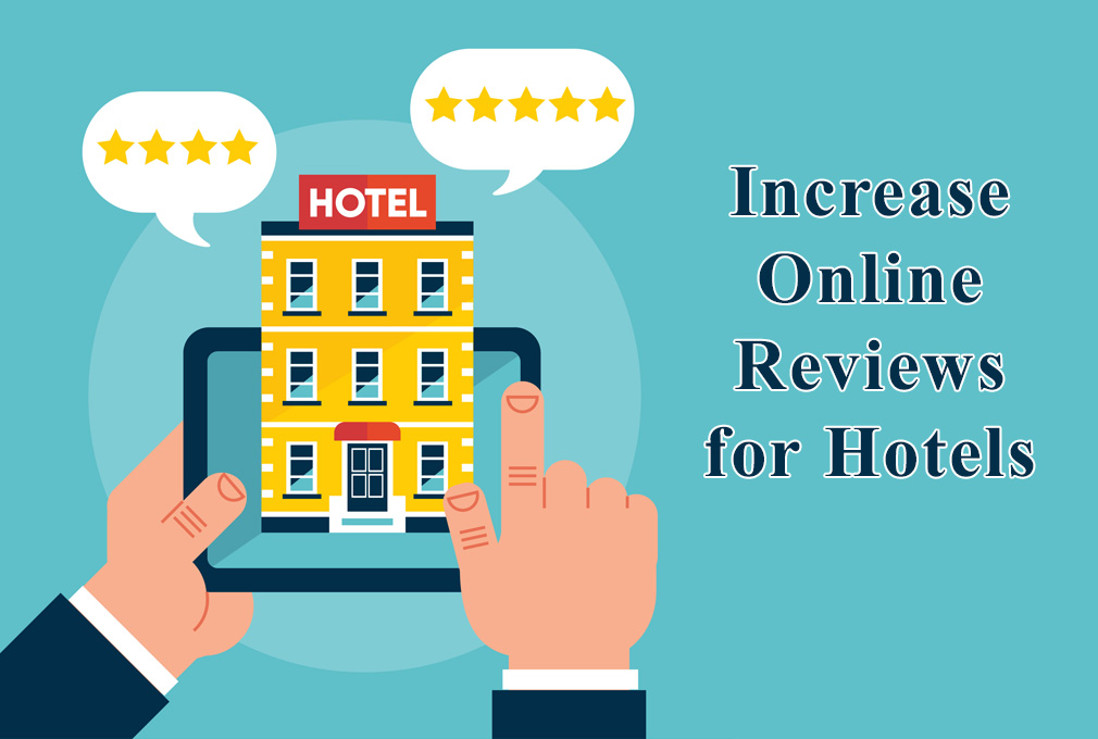 6 Ways to Increase Online Reviews for Hotels – Hotel Marketing Company